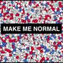 make me normal